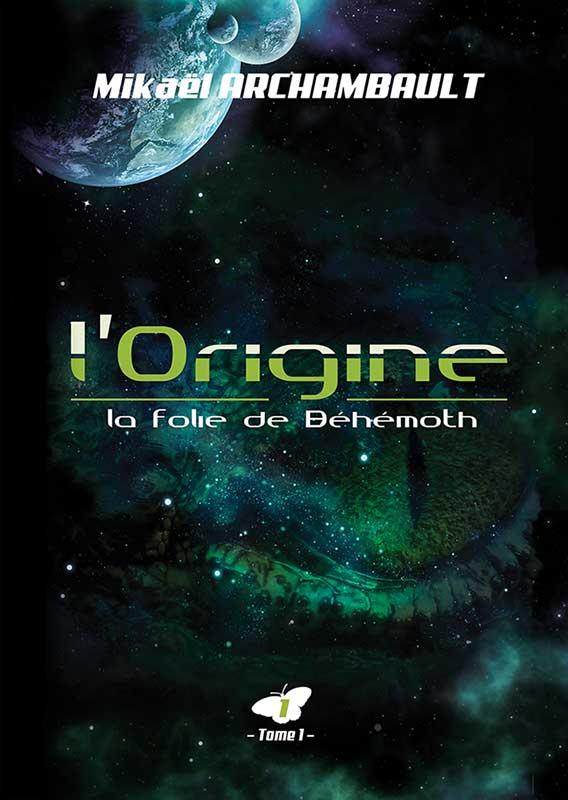 L'Origine (La folie de Béhémoth, tome. 1)