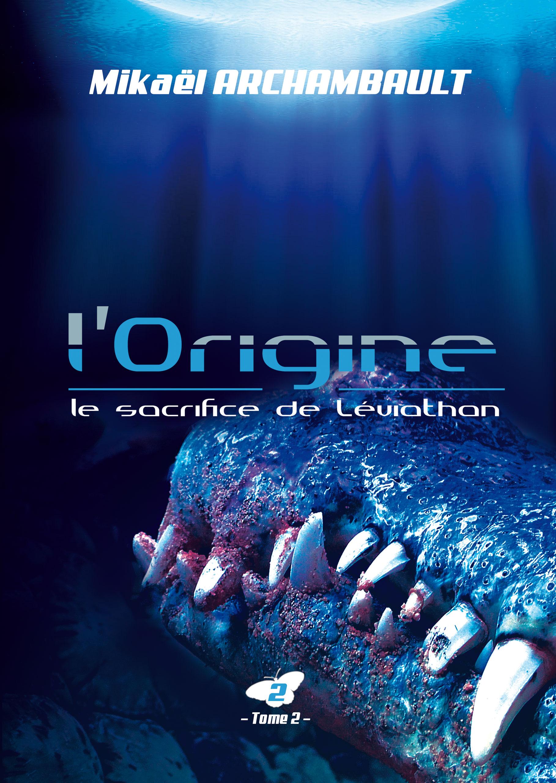 L'Origine (Le sacrifice de Léviathan, tome. 2)